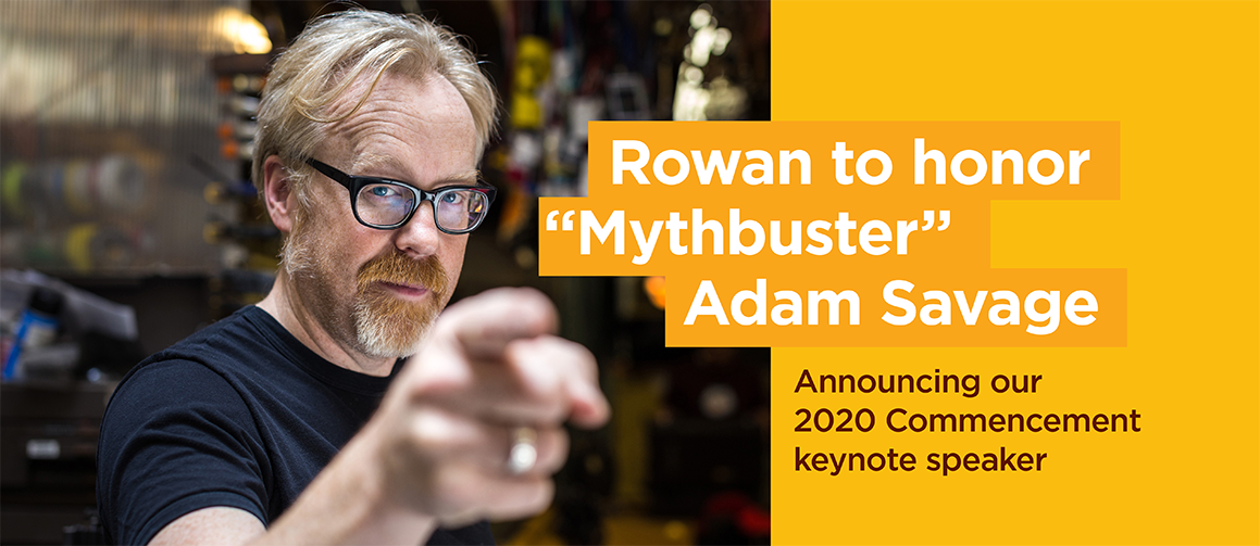Adam Savage to deliver Rowan University's 2020 Commencement keynote address.