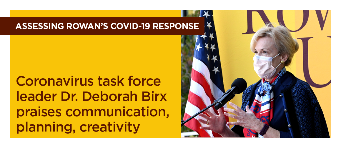 Assessing Rowan's COVID-19 Response: Coronavirus task force leader Dr. Deborah Birx praises communication, planning, creativity