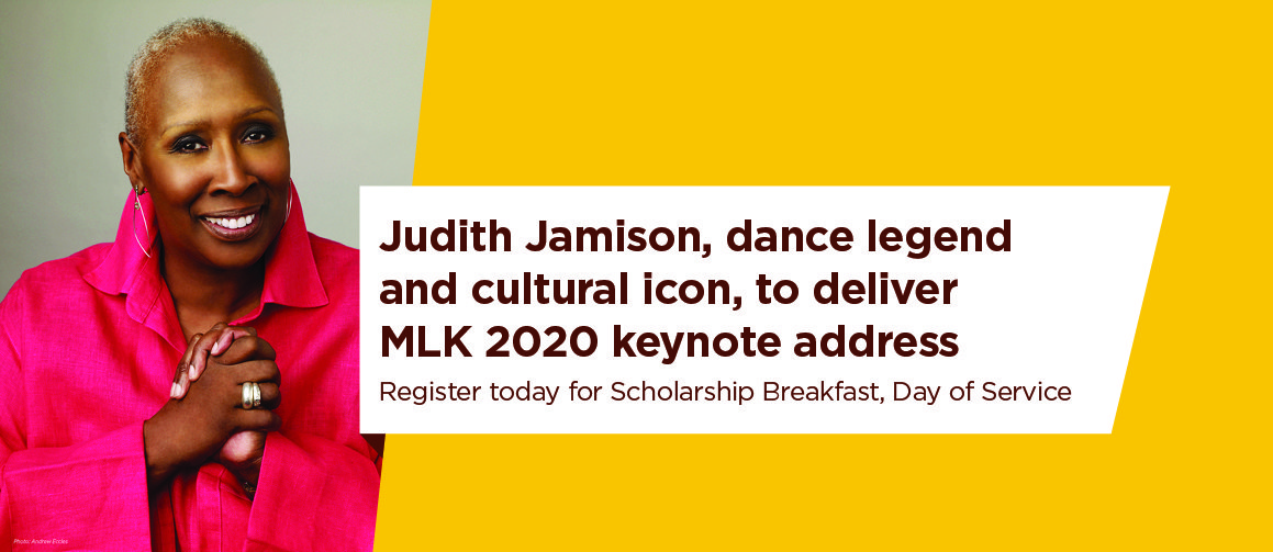 Judith Jamison, dance legend and cultural icon, to deliver MLK 2020 keynote address. Register today for Scholarship Breakfast, Day of Service.